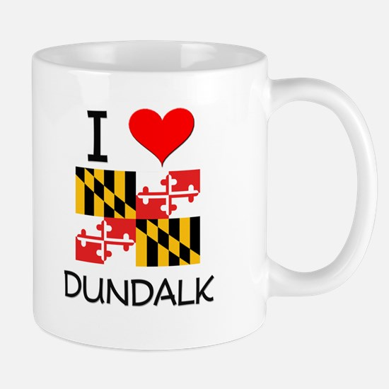 I Love Dundalk Maryland Mugs