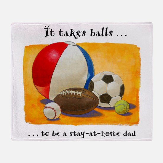 Stay-at-home dad: balls Throw Blanket