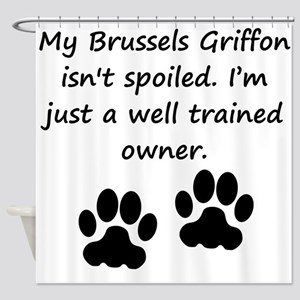Well Trained Brussels Griffon Owner Shower Curtain