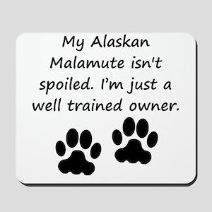 Well Trained Alaskan Malamute Owner Mousepad
