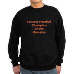 Fantasy Football Champion of the Universe Sweatshi
