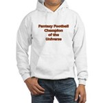 Fantasy Football Champion of the Universe Hoodie