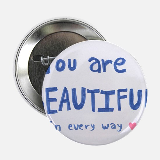 """You are Beautiful in Every Way 2.25"""" Button"""