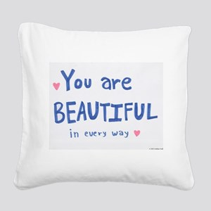 You are Beautiful in Every Way Square Canvas Pillo