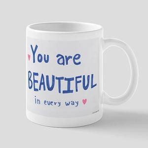 You are Beautiful in Every Way Mugs