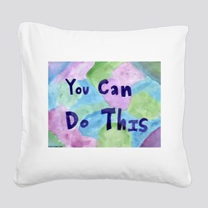 You Can Do This Square Canvas Pillow