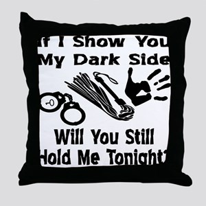 Show You My Dark Side Throw Pillow
