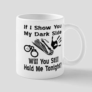 Show You My Dark Side Mug