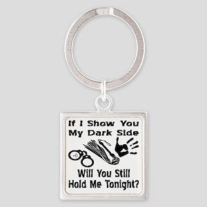 Show You My Dark Side Square Keychain