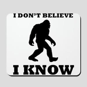 Bigfoot I Know Mousepad