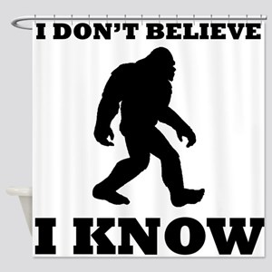 Bigfoot I Know Shower Curtain