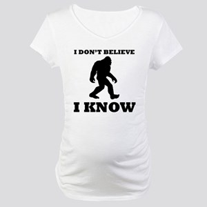 Bigfoot I Know Maternity T-Shirt