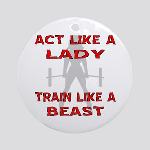 Train Like A Beast Ornament (Round)
