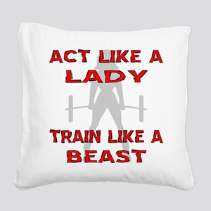 Train Like A Beast Square Canvas Pillow
