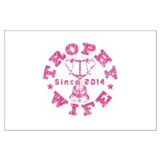 Trophy Wife Since 2014 pink Large Poster