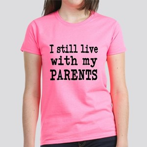 I Still Live With My Parents Women's Dark T-Shirt