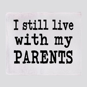 I Still Live With My Parents Throw Blanket