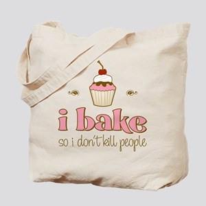 I Bake So I Don't Kill People Tote Bag