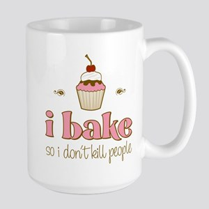 I Bake So I Don't Kill People Large Mug