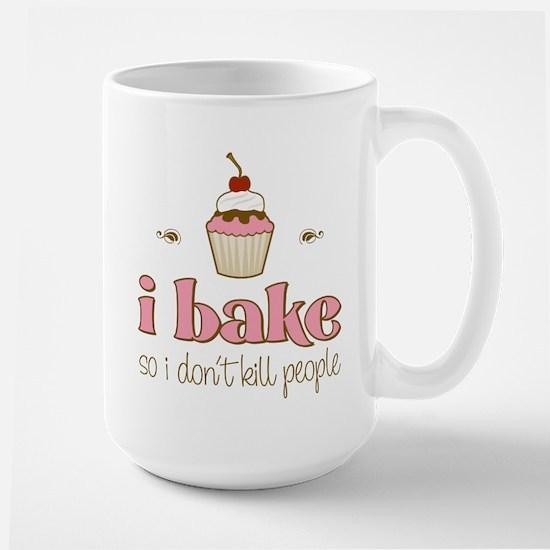 I Bake So I Don't Kill People Large Mug