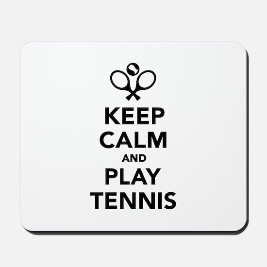 Keep calm and play Tennis Mousepad