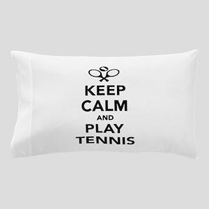 Keep calm and play Tennis Pillow Case