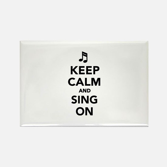 Keep calm and sing on Rectangle Magnet