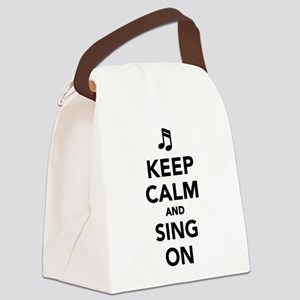 Keep calm and sing on Canvas Lunch Bag