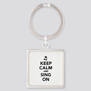 Keep calm and sing on Square Keychain
