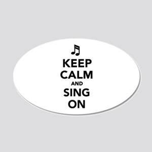 Keep calm and sing on 20x12 Oval Wall Decal