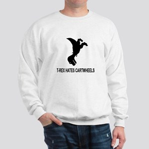 T-Rex Hates Cartwheels Sweatshirt