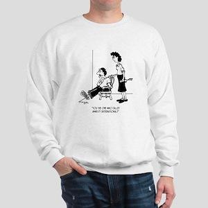 Did you Call Amnesty International? Sweatshirt