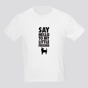 SAY HELLO TO MY LITTLE FRIEND - Chihuahua T-Shirt