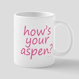 how's your aspen? pink Mug