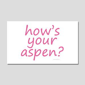 how's your aspen? pink Car Magnet 20 x 12