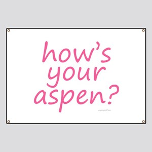 how's your aspen? pink Banner