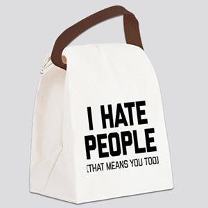 I Hate People That Means You Too Canvas Lunch Bag