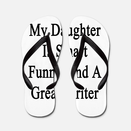 My Daughter Is Smart Funny And A Great  Flip Flops