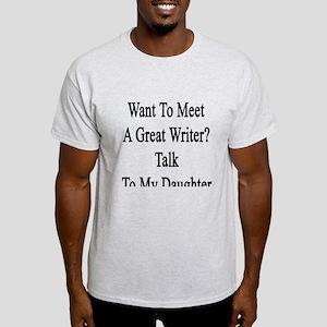 Want To Meet A Great Writer? Talk To Light T-Shirt