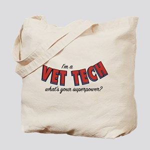 I'm A Vet Tech What's Your Superpower Tote Bag