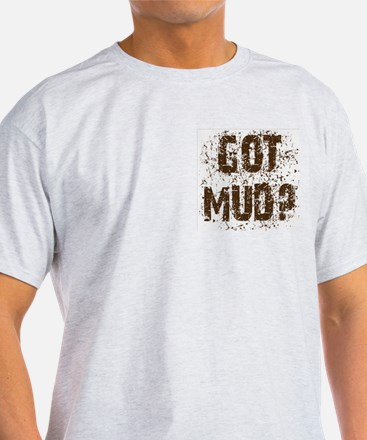 Got Mud? Muddy 4x4 off road truck Ash Grey T-Shirt