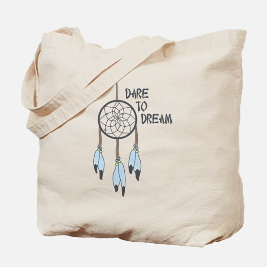 Dare to Dream Tote Bag