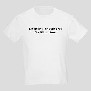 So Little Time Kids T-Shirt