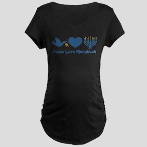 Peace Love Hanukkah Maternity Dark T-Shirt