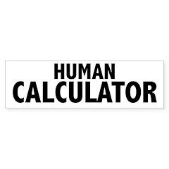 Human Calculator Bumper Bumper Sticker