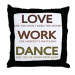 Love like you dont need the money Throw Pillow
