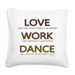 Love like you dont need the money Square Canvas Pi