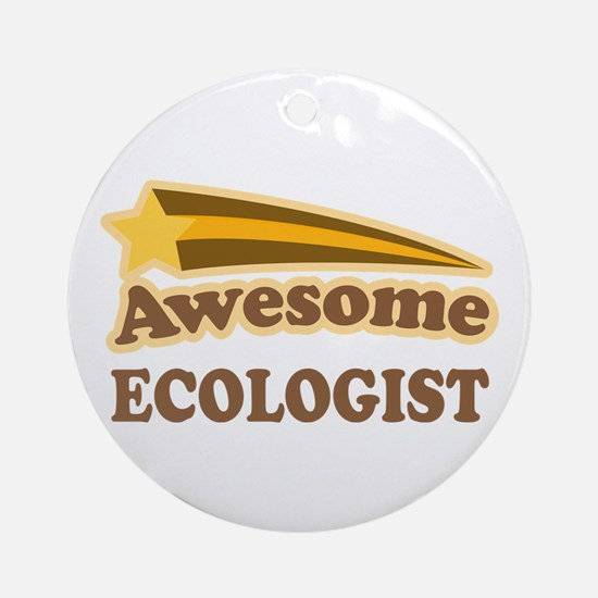 Awesome Ecologist Ornament (Round)