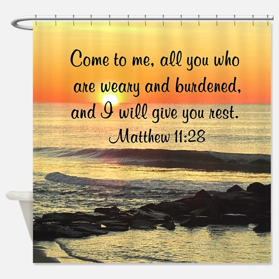 MATTHEW 11:28 Shower Curtain