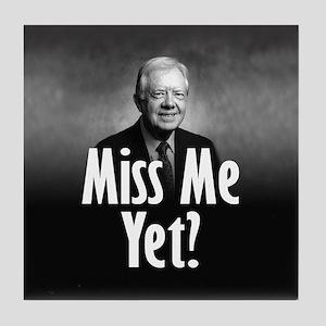 Jimmy Carter - Miss me yet? Tile Coaster